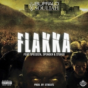 Buffalo Souljah - Flakka ft DJ Speedsta, Spender & Stereo